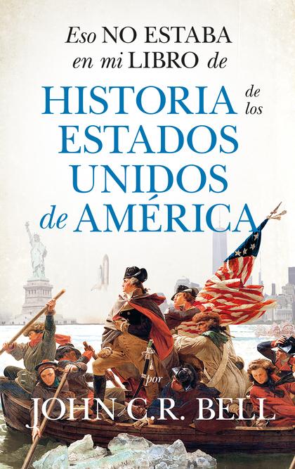 ESO NO ESTABA EN MI LIBRO DE HISTORIA DE LOS ESTADOS UNIDOS DE AMÉRICA.