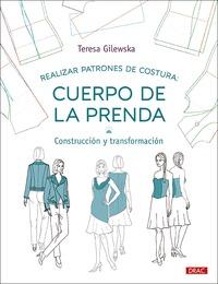 REALIZAR PATRONES DE COSTURA: CUERPO DE LA PRENDA. CONSTRUCCIÓN Y TRANSFORMACIÓN