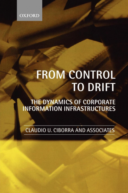 FROM CONTROL TO DRIFT THE DYNAMICS OF CORPORATE INFORMATION INFRASTRUCTURES