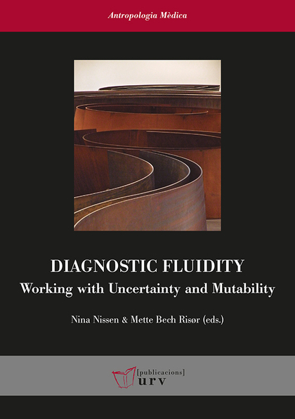 DIAGNOSTIC FLUIDITY: WORKING WITH UNCERTAINTY AND MUTABILITY                    WORKING WITH UN