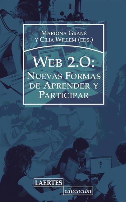 WEB 2.0 : NUEVAS FORMAS DE APRENDER Y PARTICIPAR
