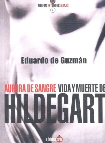 AURORA DE SANGRE : VIDA Y MUERTE DE HILDEGART