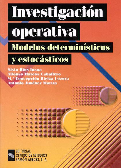 INVESTIGACIÓN OPERATIVA: MODELOS DETERMINÍSTICOS Y ESTOCÁSTICOS