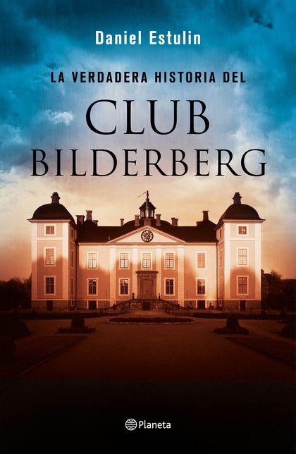 LA VERDADERA HISTORIA DEL CLUB BILDERBERG.