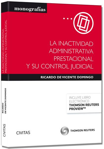 LA INACTIVIDAD ADMINISTRATIVA PRESTACIONAL Y SU CONTROL JUDICIAL (PAPEL + E-BOOK.