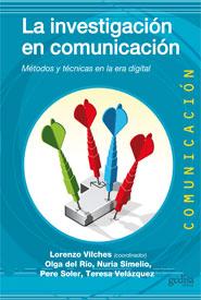 LA INVESTIGACIÓN EN COMUNICACIÓN : MÉTODOS Y TÉCNICAS EN LA ERA DIGITAL
