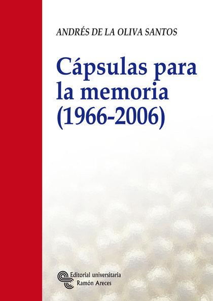 CÁPSULAS PARA LA MEMORIA (1966-2006)