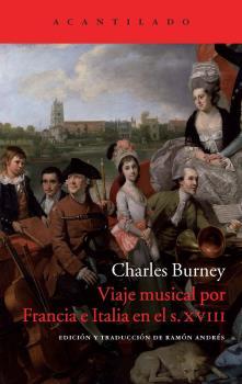 VIAJE MUSICAL POR FRANCIA E ITALIA EN EL SIGLO XVIII. SITUACIÓN ACTUAL DE LA MÚSICA EN FRANCIA