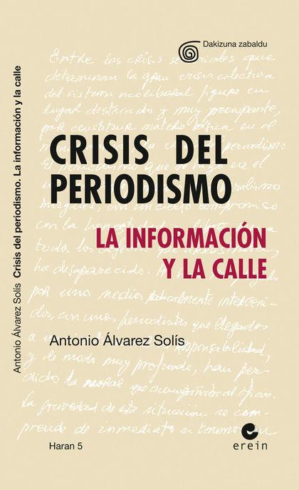 CRISIS DEL PERIODISMO : LA INFORMACIÓN Y LA CALLE