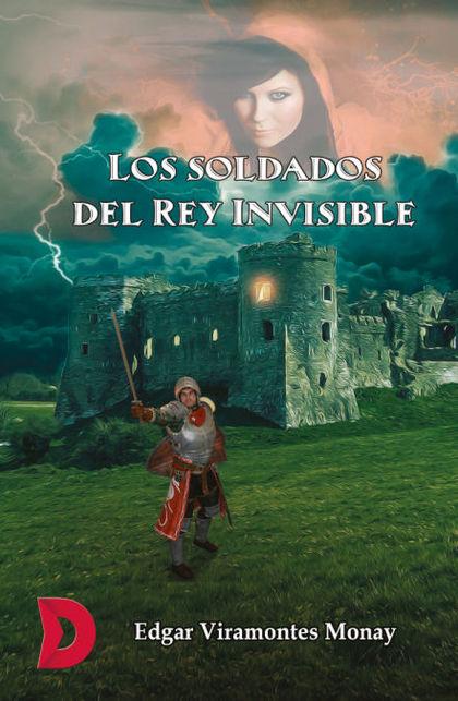 LOS SOLDADOS DEL REY INVISIBLE.