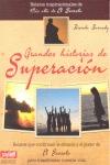 GRANDES HISTORIAS DE SUPERACIÓN. LOS RELATOS Y LEYENDAS QUE CONFIRMAN LA EFICACIA Y EL PODER DE
