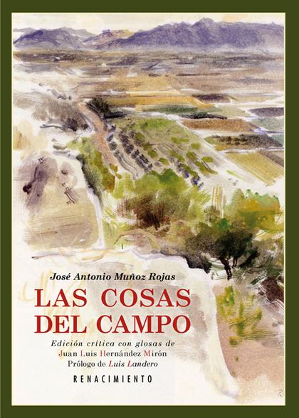 LAS COSAS DEL CAMPO. EDICIÓN CRÍTICA Y GLOSAS A CARGO DE JUAN LUIS HERNÁNDEZ MIRÓN