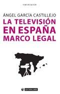 LA TELEVISIÓN EN ESPAÑA. MARCO LEGAL.