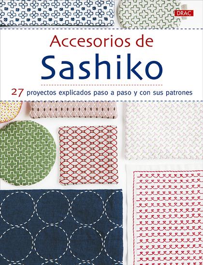 ACCESORIOS DE SASHIKO                                                           27 PROYECTOS EX