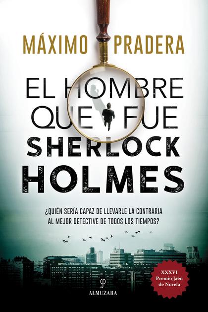 EL HOMBRE QUE FUE SHERLOCK HOLMES.