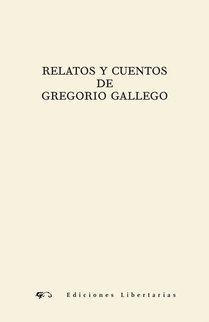 RELATOS Y CUENTOS DE GREGORIO GALLEGO