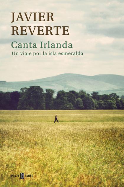 CANTA IRLANDA : UN VIAJE POR LA ISLA ESMERALDA