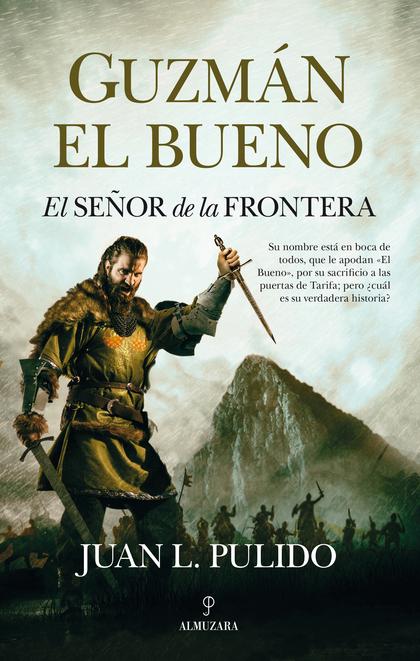 GUZMÁN EL BUENO. EL SEÑOR DE LA FRONTERA.