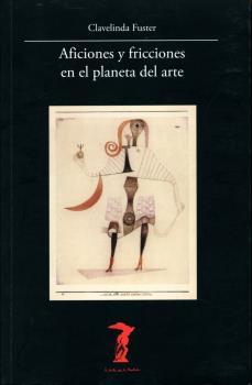 AFICIONES Y FRICCIONES EN EL PLANETA DEL ARTE