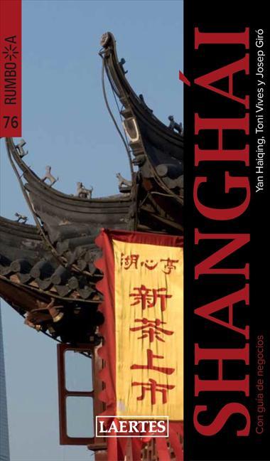 RUMBO A SHANGHAI : CON GUÍA DE NEGOCIOS