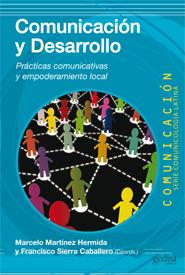 COMUNICACIÓN Y DESARROLLO. PRÁCTICAS COMUNICATIVAS Y EMPODERAMIENTO LOCAL