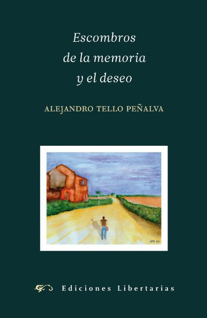 ESCOMBROS DE LA MEMORIA Y EL DESEO
