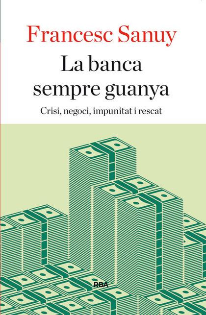 LA BANCA SEMPRE GUANYA