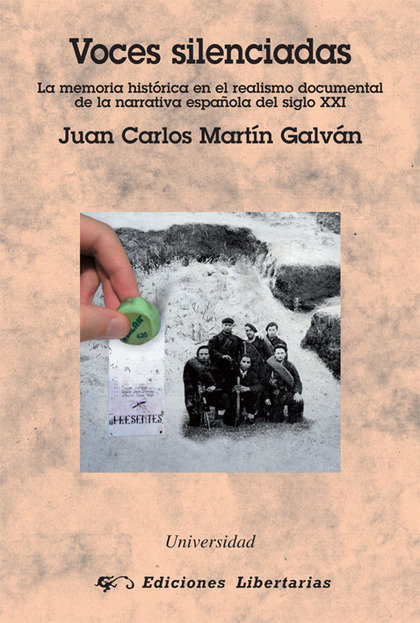 VOCES SILENCIADAS : LA MEMORIA HISTÓRICA EN EL REALISMO DOCUMENTAL DE LA NARRATIVA ESPAÑOLA DEL