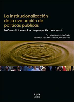 LA INSTITUCIONALIZACIÓN DE LA EVALUACIÓN DE POLÍTICAS PÚBLICAS. LA COMUNITAT VALENCIANA EN PERS