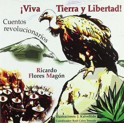 ¡VIVA TIERRA Y LIBERTAD!. CUENTOS REVOLUCIONARIOS