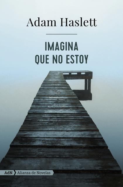 IMAGINA QUE NO ESTOY (ADN)