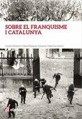 SOBRE EL FRANQUISME I CATALUNYA.