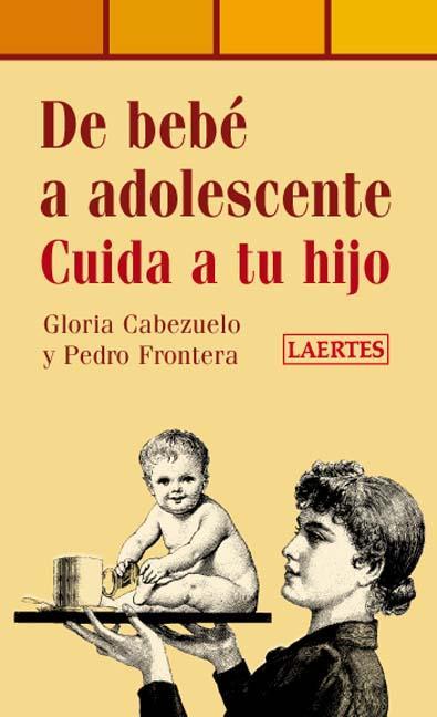DE BEBÉ A ADOLESCENTE : CUIDA A TU HIJO