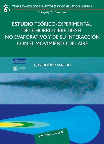 Estudio teórico-experimental del chorro libre Diesel no evaporativo y de su interacción con el