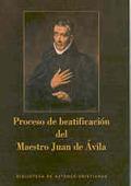 PROCESO DE BEATIFICACIÓN DEL MAESTRO JUAN DE ÁVILA