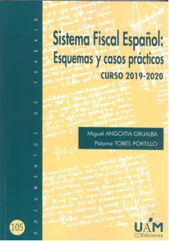 SISTEMA FISCAL ESPAÑOL: ESQUEMAS Y CASOS PRÁCTICOS. CURSO 2019-2020.
