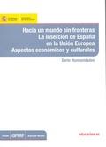 HACIA UN MUNDO SIN FRONTERAS : LA INSERCIÓN DE ESPAÑA EN LA UNIÓN EUROPEA