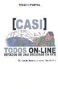 (CASI) TODOS ON-LINE: RETAZOS DE UNA SOCIEDAD EN RED