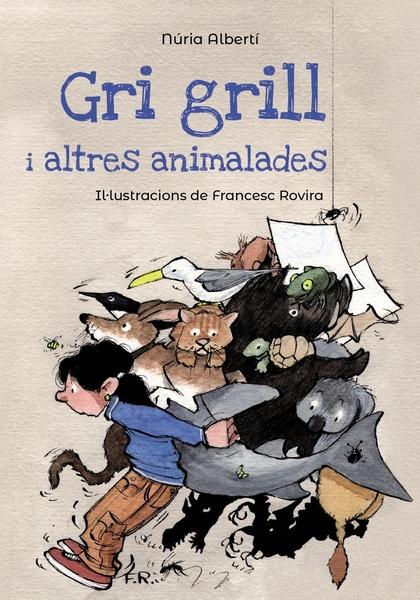 GRILL, GRILL I ALTRES ANIMALADES