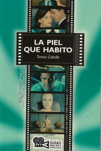 LA PIEL QUE HABITO (LA PIEL QUE HABITO). PEDRO ALMODÓVAR (2011).