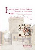 LA ARQUITECTURA DE LAS ÓRDENES MILITARES EN ANDALUCÍA : CONSERVACIÓN Y RESTAURACIÓN