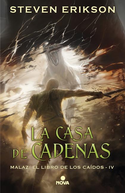 LA CASA DE CADENAS (MALAZ: EL LIBRO DE LOS CAÍDOS 4).