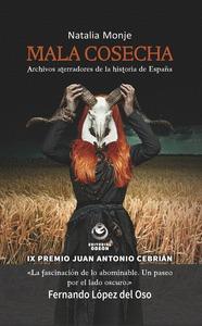 MALA COSECHA. ARCHIVOS ATERRADORES DE LA HISTORIA DE ESPAÑA (IX PREMIO JUA