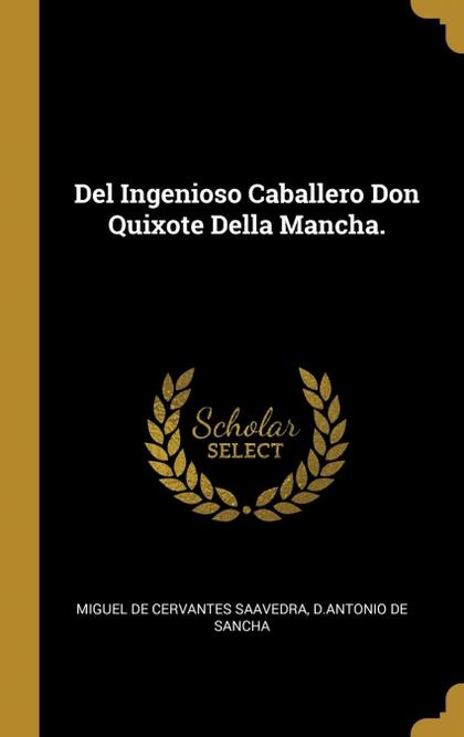 DEL INGENIOSO CABALLERO DON QUIXOTE DELLA MANCHA..