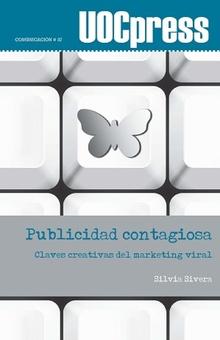 PUBLICIDAD CONTAGIOSA. CLAVES CREATIVAS DEL MARKETING VIRAL