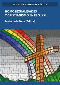 HOMOSEXUALIDADES Y CRISTIANISMO EN EL S. XXI.