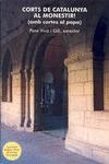 CORTS DE CATALUNYA AL MONESTIR! : (AMB CARTES AL PAPA)