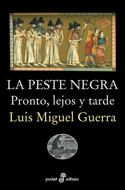 LA PESTE NEGRA. PRONTO, LEJOS Y TARDE.
