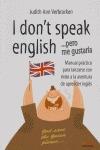 I DON´T SPEAK ENGLISH, PERO ME GUSTARÍA: CONSEJOS PARA AYUDARTE A APRENDER INGLÉS DEFINITIVAMEN