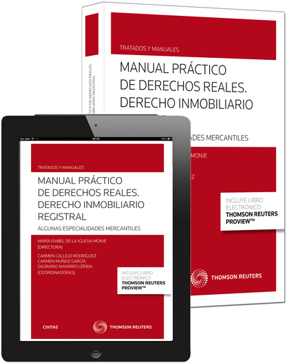 MANUAL PRÁCTICO DE DERECHOS REALES. DERECHO INMOBILIARIO REGISTRAL (PAPEL + E-BO. ALGUNAS ESPEC
